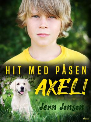 Hit med påsen, Axel!