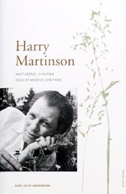 Harry Martinson : naturens, havens och rymdens diktare