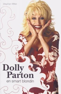 En smart blondin : boken om Dolly Parton